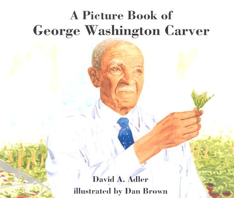 A Picture Book of George Washington Carver By Adler, David/ Brown, Dan (ILT)